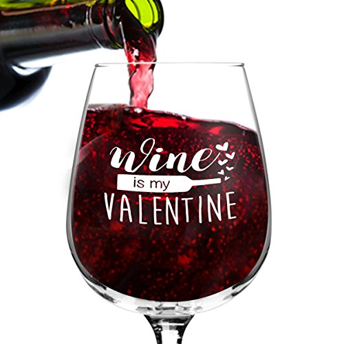 Wine is my Valentine Funny Novelty Wine Glass- 12.75 oz. – Humorous Red or White Wine Glass for Mom, Women, Friends or Her – Made in USA